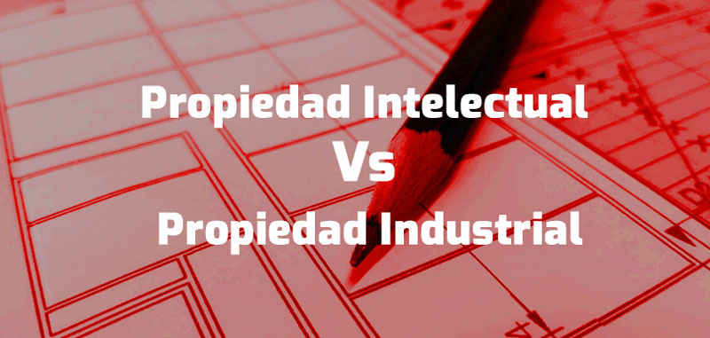 propiedad intelectual vs propiedad industrial